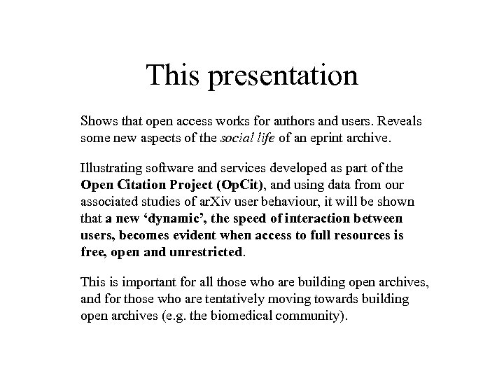 This presentation Shows that open access works for authors and users. Reveals some new