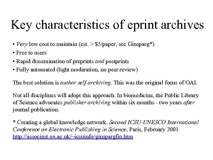 Key characteristics of eprint archives • Very low cost to maintain (est. > $5/paper,