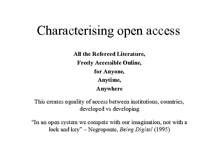 Characterising open access All the Refereed Literature, Freely Accessible Online, for Anyone, Anytime, Anywhere