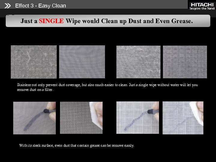 Effect 3 - Easy Clean Just a SINGLE Wipe would Clean up Dust and