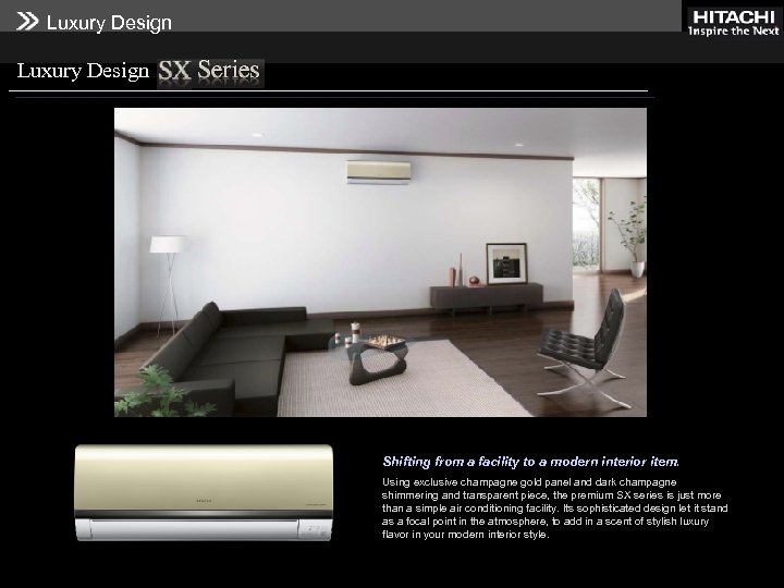 Luxury Design Shifting from a facility to a modern interior item. Using exclusive champagne