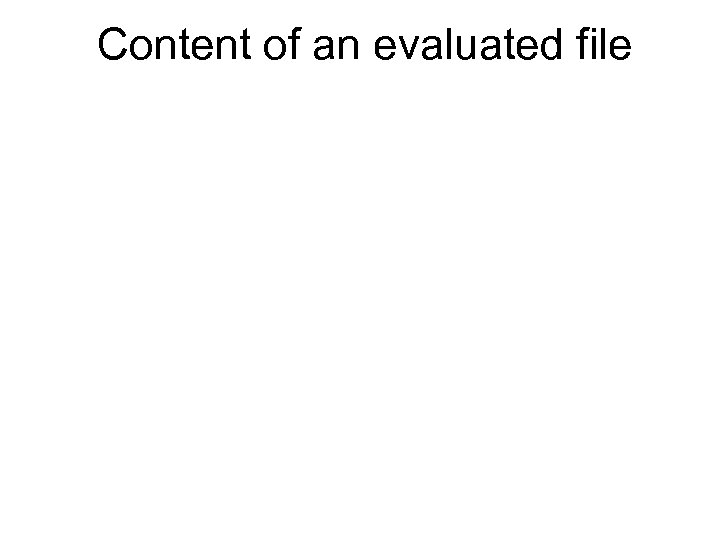 Content of an evaluated file
