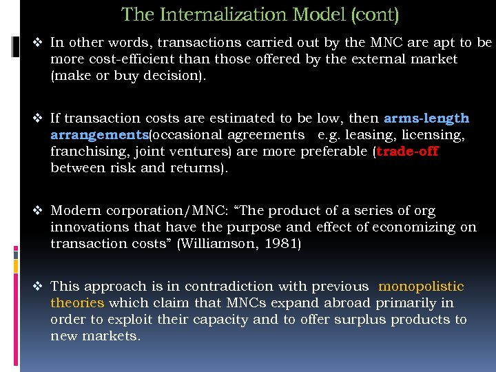 The Internalization Model (cont) v In other words, transactions carried out by the MNC