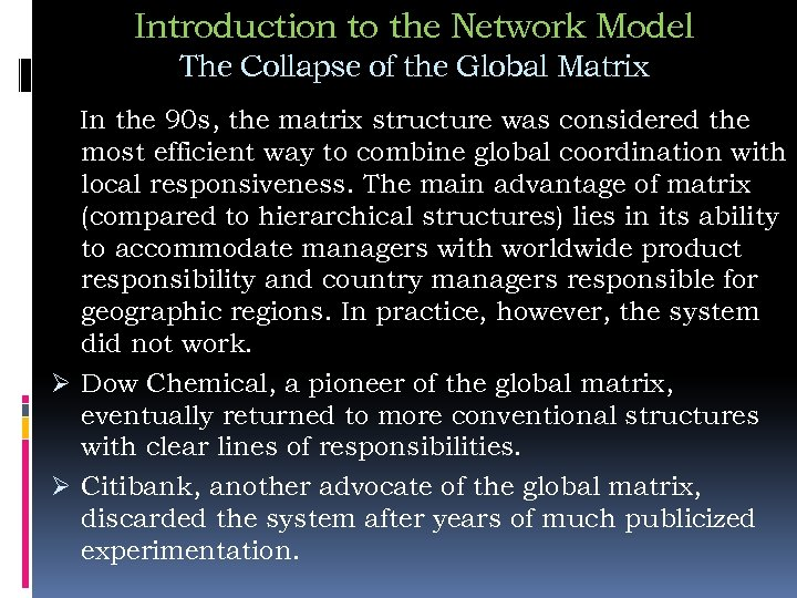 Introduction to the Network Model The Collapse of the Global Matrix In the 90