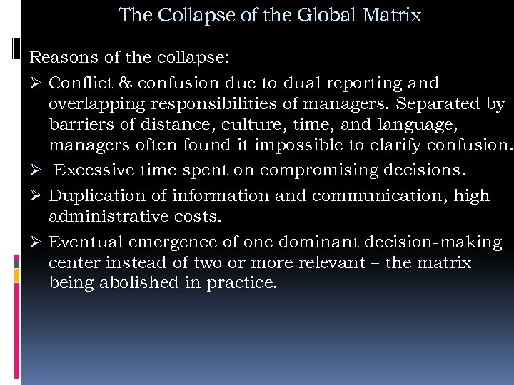 The Collapse of the Global Matrix Reasons of the collapse: Ø Conflict & confusion