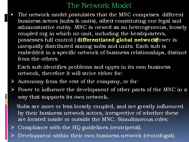 The Network Model The network model postulates that the MNC comprises different business actors