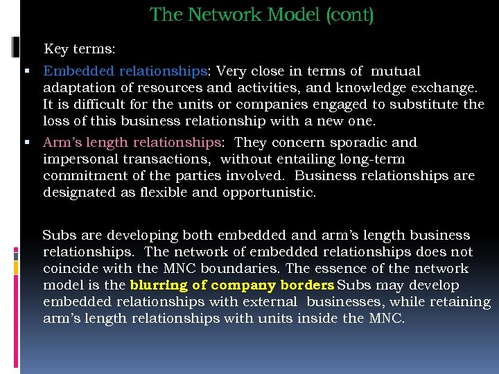 The Network Model (cont) Key terms: Embedded relationships: Very close in terms of mutual