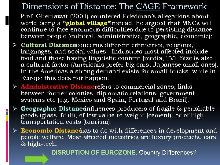 Dimensions of Distance: The CAGE Framework Ø Ø Prof. Ghemawat (2001) countered Friedman's allegations