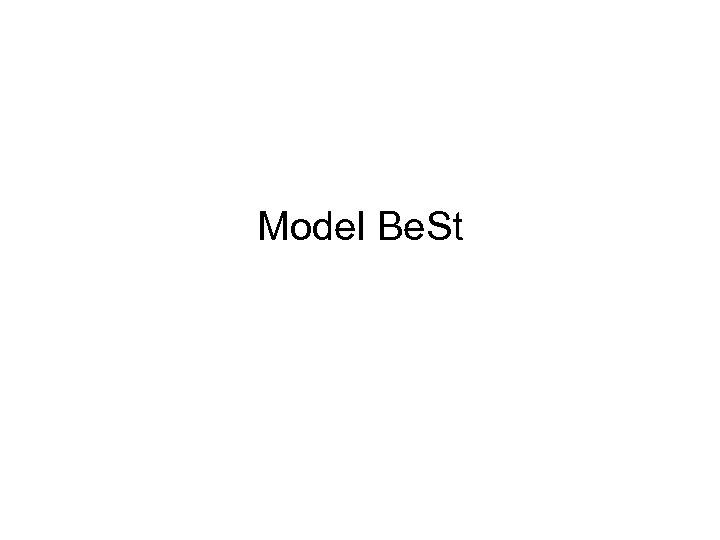 Model Be. St