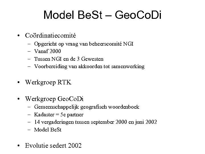 Model Be. St – Geo. Co. Di • Coördinatiecomité – – Opgericht op vraag