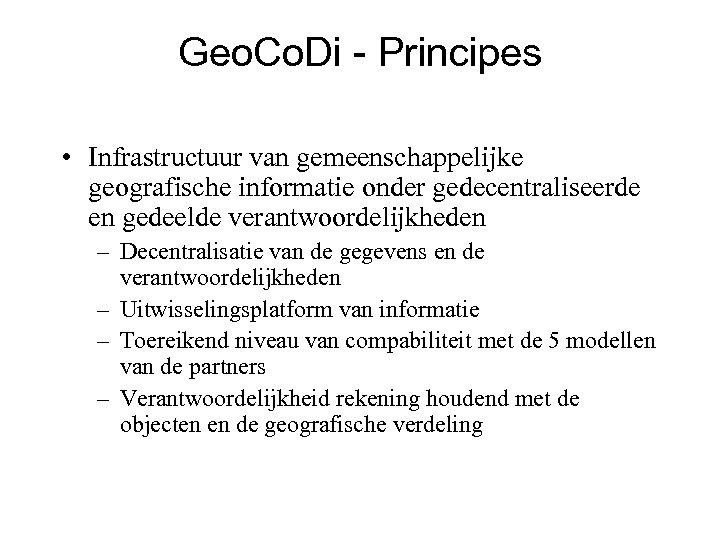 Geo. Co. Di - Principes • Infrastructuur van gemeenschappelijke geografische informatie onder gedecentraliseerde en