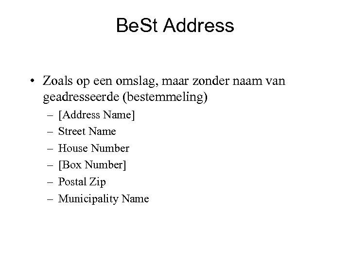 Be. St Address • Zoals op een omslag, maar zonder naam van geadresseerde (bestemmeling)