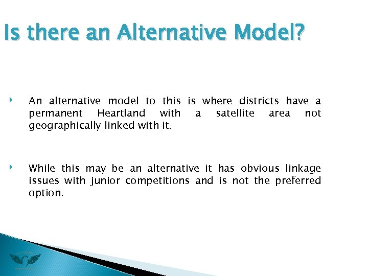 Is there an Alternative Model? ‣ ‣ An alternative model to this is where