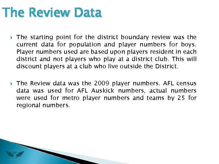 The Review Data The starting point for the district boundary review was the current
