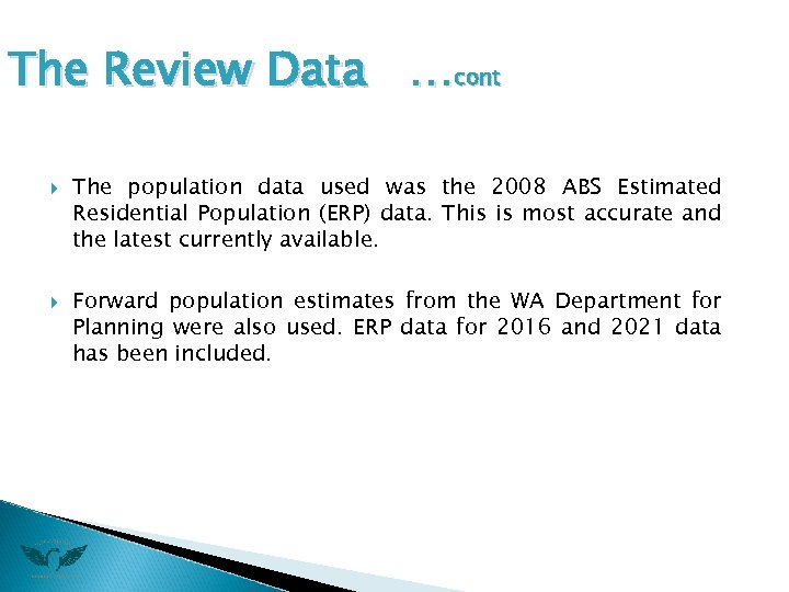 The Review Data …cont The population data used was the 2008 ABS Estimated Residential