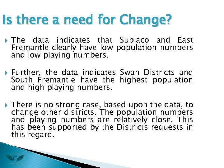 Is there a need for Change? The data indicates that Subiaco and East Fremantle