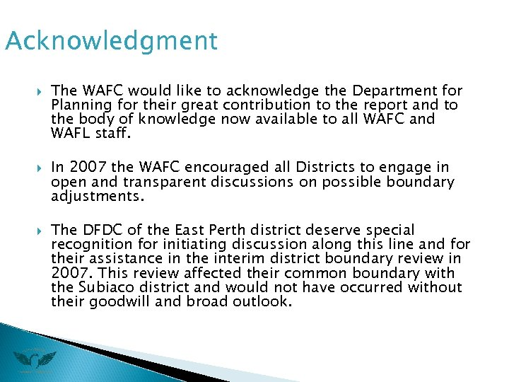 Acknowledgment The WAFC would like to acknowledge the Department for Planning for their great