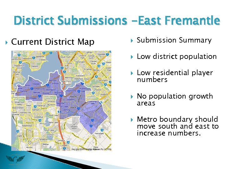 District Submissions -East Fremantle Current District Map Submission Summary Low district population Low residential
