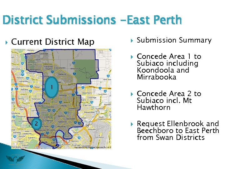 District Submissions -East Perth Current District Map 1 2 Submission Summary Concede Area 1