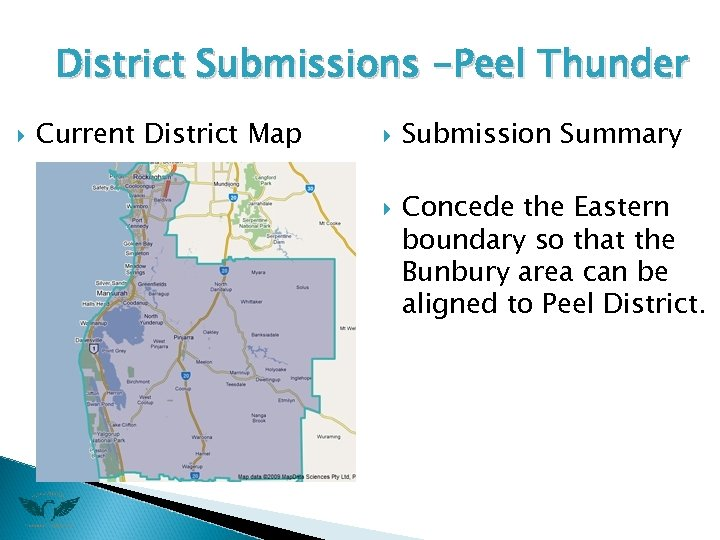 District Submissions -Peel Thunder Current District Map Submission Summary Concede the Eastern boundary so