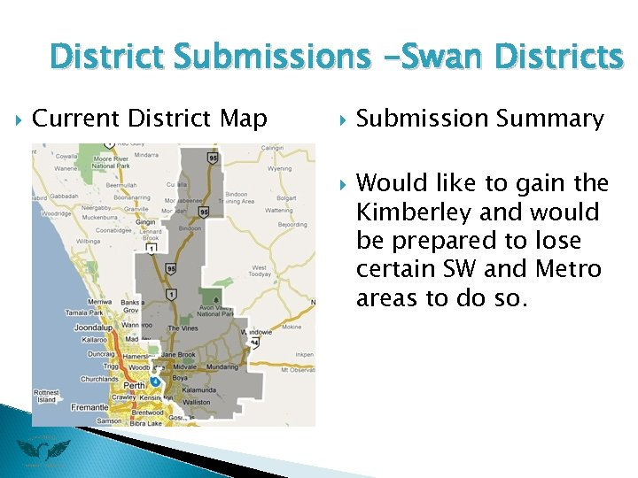 District Submissions -Swan Districts Current District Map Submission Summary Would like to gain the