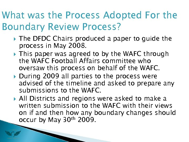 What was the Process Adopted For the Boundary Review Process? The DFDC Chairs produced