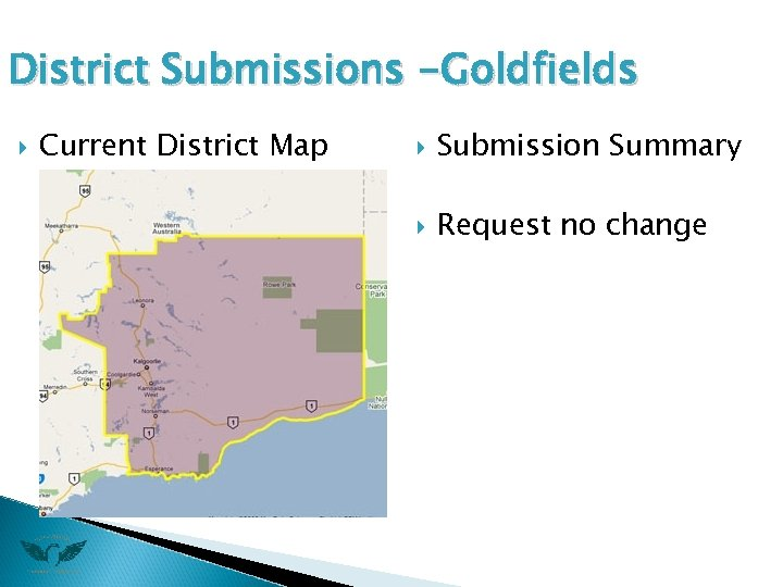 District Submissions -Goldfields Current District Map Submission Summary Request no change