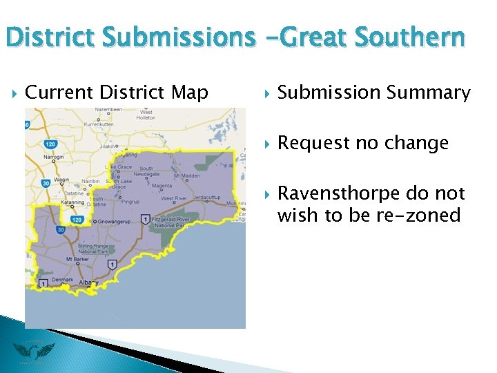 District Submissions -Great Southern Current District Map Submission Summary Request no change Ravensthorpe do