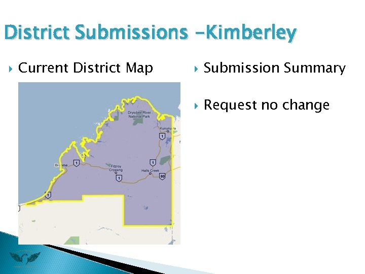 District Submissions -Kimberley Current District Map Submission Summary Request no change