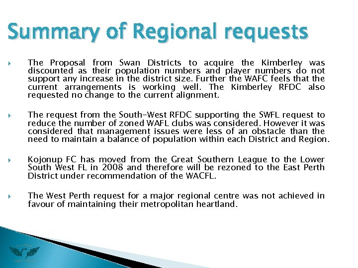Summary of Regional requests The Proposal from Swan Districts to acquire the Kimberley was