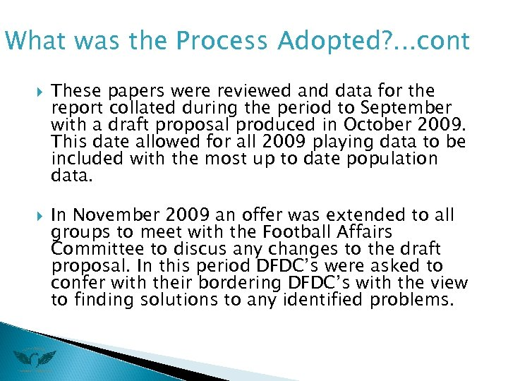 What was the Process Adopted? . . . cont These papers were reviewed and
