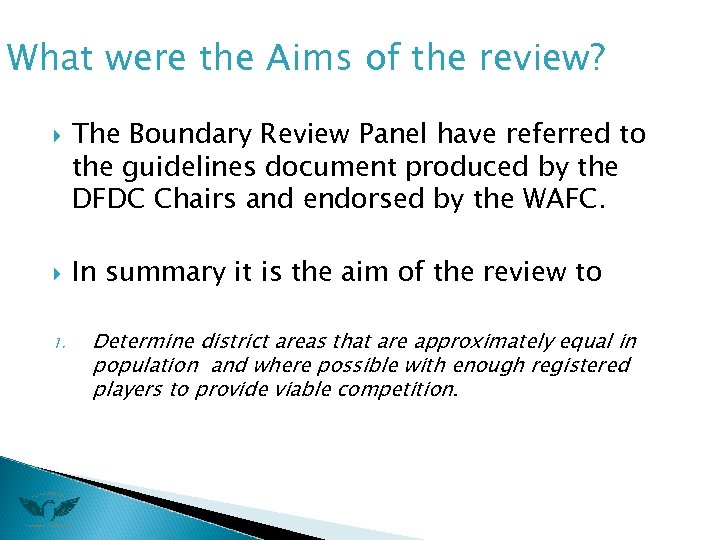What were the Aims of the review? 1. The Boundary Review Panel have referred