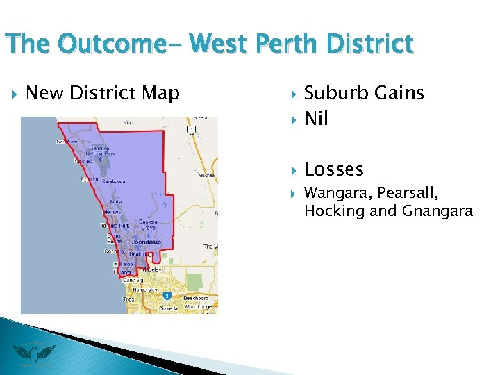 The Outcome- West Perth District New District Map Suburb Gains Nil Losses Wangara, Pearsall,