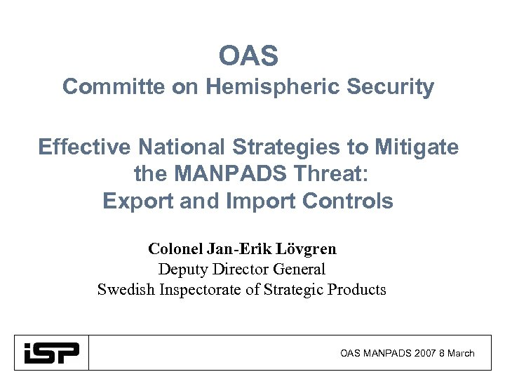 OAS Committe on Hemispheric Security Effective National Strategies to Mitigate the MANPADS Threat: Export