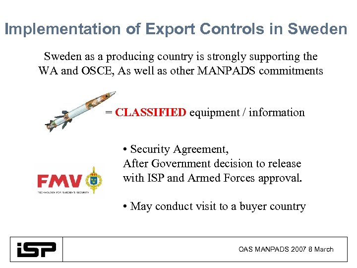Implementation of Export Controls in Sweden as a producing country is strongly supporting the