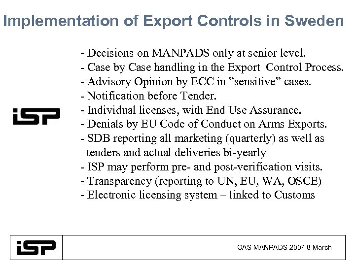 Implementation of Export Controls in Sweden - Decisions on MANPADS only at senior level.