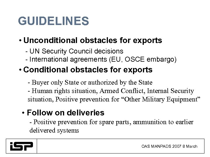 GUIDELINES • Unconditional obstacles for exports - UN Security Council decisions - International agreements