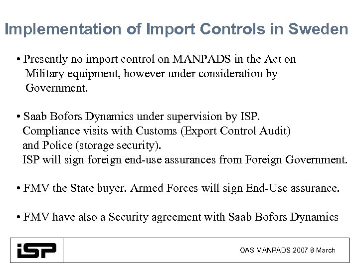 Implementation of Import Controls in Sweden • Presently no import control on MANPADS in