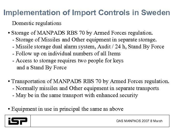 Implementation of Import Controls in Sweden Domestic regulations • Storage of MANPADS RBS 70