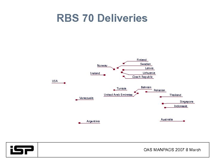 RBS 70 Deliveries Finland Sweden Norway Latvia Lithuania Czech Republic Ireland USA Tunisia Venezuela