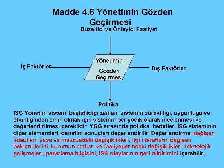 Madde 4. 6 Yönetimin Gözden Geçirmesi Düzeltici ve Önleyici Faaliyet İç Faktörler Yönetimin