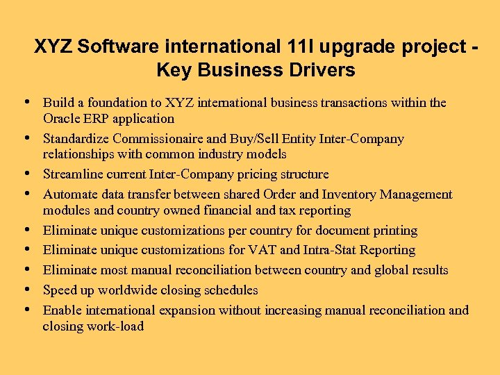 XYZ Software international 11 I upgrade project Key Business Drivers • Build a foundation