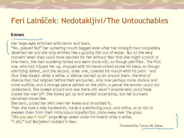 Feri Lainšček: Nedotakljivi/The Untouchables Extract n Her large eyes brimmed with terror and tears.