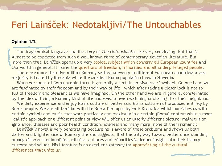 Feri Lainšček: Nedotakljivi/The Untouchables Opinion 1/2 The tragicomical language and the story of The