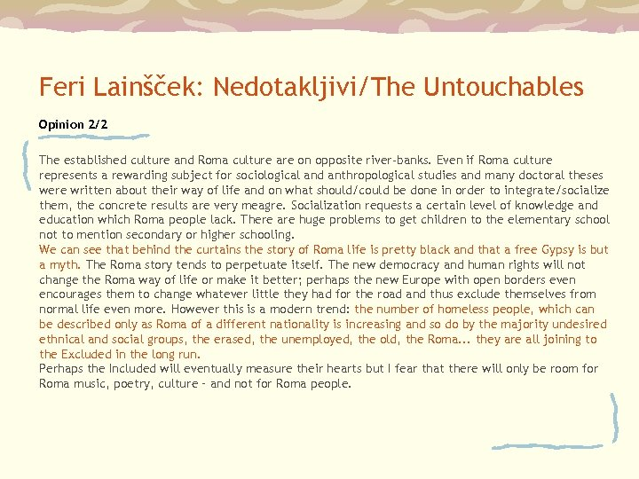 Feri Lainšček: Nedotakljivi/The Untouchables Opinion 2/2 The established culture and Roma culture are on