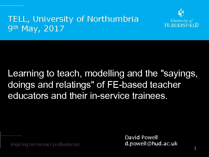 TELL, University of Northumbria 9 th May, 2017 Learning to teach, modelling and the