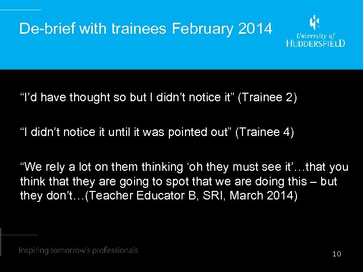 """De-brief with trainees February 2014 """"I'd have thought so but I didn't notice it"""""""