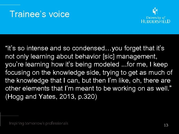 """Trainee's voice """"it's so intense and so condensed…you forget that it's not only learning"""