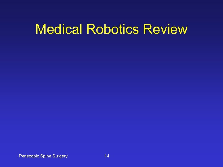Medical Robotics Review Periscopic Spine Surgery 14