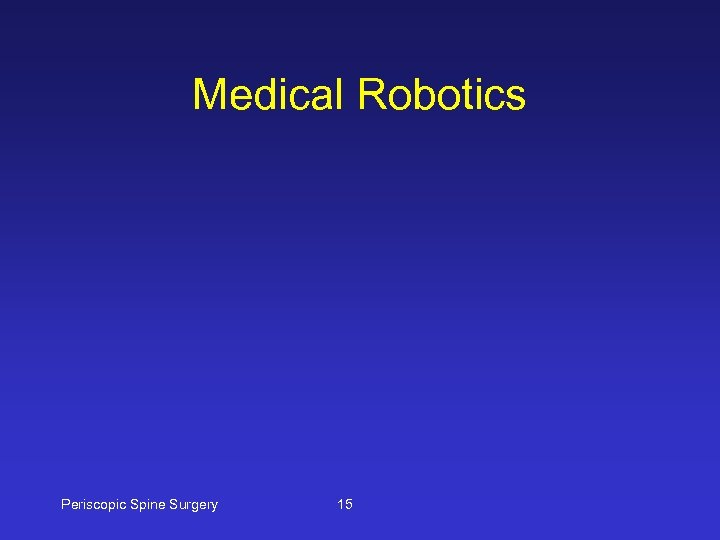 Medical Robotics Periscopic Spine Surgery 15